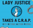 Lady Justice Takes A C.R.A.P. City Retiree Action Patrol