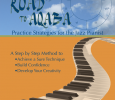 The Road to Aqaba - Practice Strategies for the Jazz Pianist