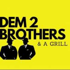 Dem 2 Brothers and a Grill