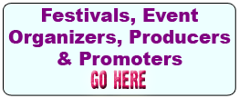 Festivals, Event Organizers, Producers & Promoters GO HERE