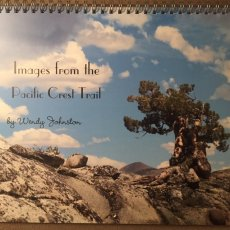 2015 Wall Calendar: Images from the Pacific Crest Trail with quotations
