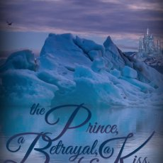The Prince, a Betrayal, & a Kiss