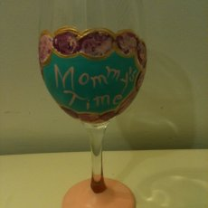 "Hand Painted ""Mommy's Time"" Wine Glass"