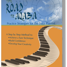 The Road to Aqaba–Practice Strategies for the Jazz Pianist