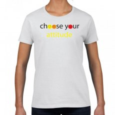 choose your attitude women's 100% cotton t-shirt with positive statement
