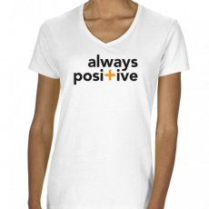 always positive ladies white 100% cotton t-shirt with positive statement