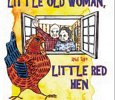 The Little Old Man, the Little Old Lady, and the Little Red Hen