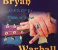 Bryan Warhall, Shades of Blue Then n' Now