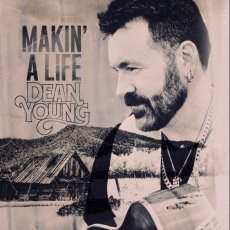 Dean Young - Makin' A Life (2017)