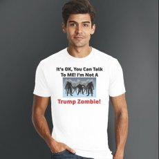 You can talk to me I'm not a Trump Zombie Tee