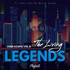 #IAM Gospel Compilation Vol IiI (The Living Legends Project)